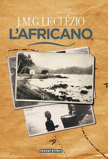 L' africano - Jean-Marie Le Clézio,Maurizia Balmelli - ebook