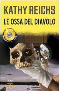 Libro Le ossa del diavolo Kathy Reichs