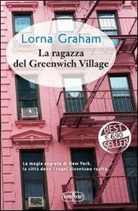 Foto Cover di La ragazza del Greenwich Village, Libro di Lorna Graham, edito da RL Libri