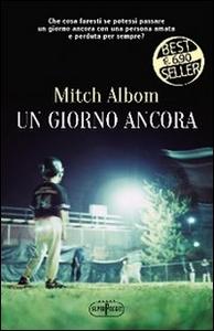 Libro Un giorno ancora Mitch Albom