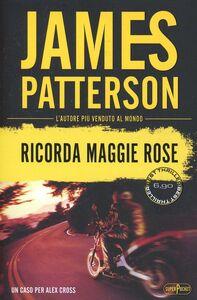 Foto Cover di Ricorda Maggie Rose, Libro di James Patterson, edito da RL Libri