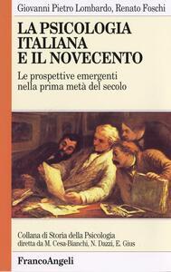 La psicologia italiana e il Novecento - Renato Foschi,Giovanni P. Lombardo - copertina