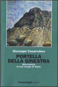 Libro Portella della Ginestra. Microstoria di una strage di Stato Giuseppe Casarrubea