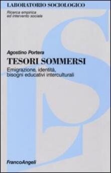 Tesori sommersi. Emigrazione, identità, bisogni educativi interculturali - Agostino Portera - copertina