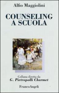 Foto Cover di Counseling a scuola, Libro di Alfio Maggiolini, edito da Franco Angeli