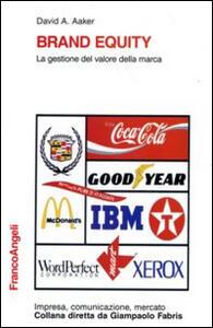Brand equity. La gestione del valore della marca - David A. Aaker - copertina