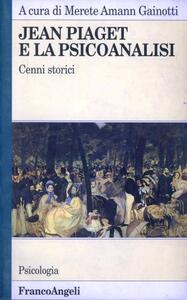Jean Piaget e la psicoanalisi. Cenni storici - Merete Amann Gainotti - copertina