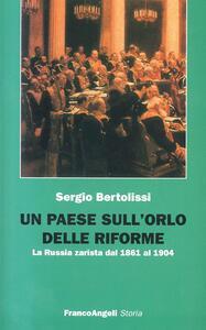 Un paese sull'orlo delle riforme. La Russia zarista dal 1861 al 1904 - Sergio Bertolissi - copertina