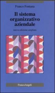 Libro Il sistema organizzativo aziendale Franco Fontana