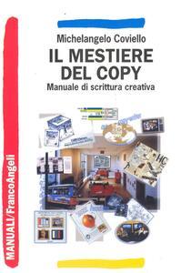 Il mestiere del copy. Manuale di scrittura creativa - Michelangelo Coviello - copertina