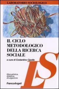 Il ciclo metodologico della ricerca sociale - copertina