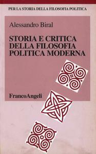 Libro Storia e critica della filosofia politica moderna Alessandro Biral