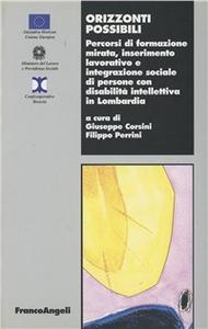 Libro Orizzonti possibili. Percorsi di formazione mirata, inserimento lavorativo e integrazione sociale di persone con disabilità intellettiva in Lombardia