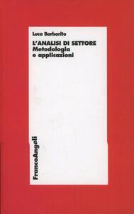 L' analisi di settore. Metodologia ed applicazioni - Luca Barbarito - copertina