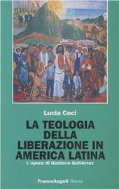 La teologia della liberazione in America latina. L'opera di Gustavo Gutiérrez