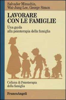 Capturtokyoedition.it Lavorare con le famiglie. Una guida alla psicoterapia della famiglia Image