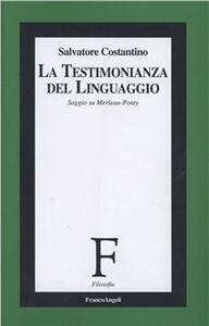 La testimonianza del linguaggio. Saggio su Merleau-Ponty - copertina