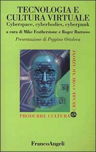 Tecnologia e cultura virtuale. Cyberspace, cyberbodies, cyberpunk - copertina