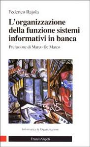Libro L' organizzazione della funzione sistemi informativi in banca Federico Rajola