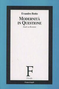 Libro Modernità in questione. Studi su Rosmini Evandro Botto