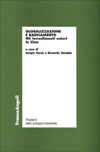 Libro Globalizzazione e radicamento. Gli investimenti esteri in Cina