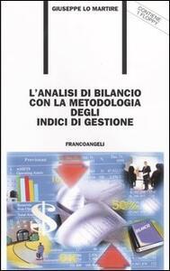 L' analisi di bilancio con la metodologia degli indici di gestione. Con floppy disk - Giuseppe Lo Martire - copertina