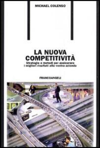 La nuova competitività. Strategie e metodi per assicurare i migliori risultati alla vostra azienda