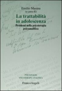 Libro La trattabilità in adolescenza. Problemi nella psicoterapia psicoanalitica