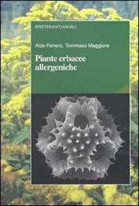 Piante erbacee allergeniche - Aldo Ferrero,Tommaso Maggiore - copertina