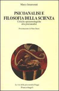 Psicoanalisi e filosofia della scienza. Critiche epistemologiche alla psicoanalisi - Marco Innamorati - copertina