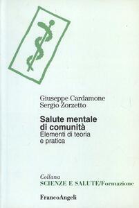 Salute mentale di comunità. Elementi di teoria e di pratica - Giuseppe Cardamone,Sergio Zorzetto - copertina