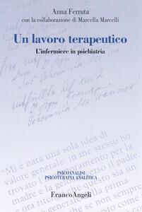 Un lavoro terapeutico. L'infermiere in psichiatria - Anna Ferruta - copertina