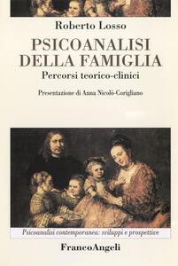Psicoanalisi della famiglia. Percorsi teorico-clinici - Roberto Losso - copertina