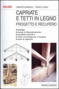 Libro Capriate e tetti in legno. Progetto e recupero Umberto Barbisan , Franco Laner