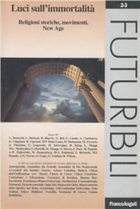 Luci sull'immortalità. Religioni storiche, movimenti, New Age - copertina