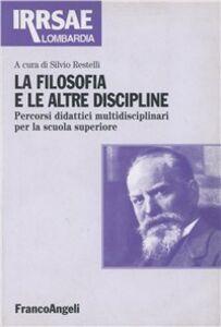 Foto Cover di La filosofia e le altre discipline. Percorsi didattici multidisciplinari per la scuola secondaria superiore, Libro di  edito da Franco Angeli