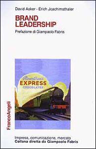 Foto Cover di Brand leadership, Libro di David A. Aaker,Erich Joachimsthaler, edito da Franco Angeli