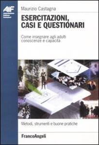Esercitazioni, casi e questionari. Come insegnare agli adulti conoscenze e capacità