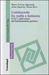 Foto Cover di L' adolescente fra realtà e fantasma. Il TAT come prova del funzionamento psichico, Libro di AA.VV edito da Franco Angeli