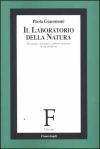 Il laboratorio della natura. Paesaggio montano e sublime naturale in età moderna - Paola Giacomoni - copertina