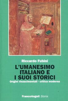 Grandtoureventi.it L' umanesimo italiano e i suoi storici. Origini rinascimentali, critica moderna Image