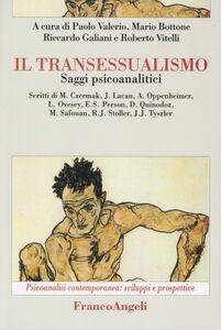 Libro Il transessualismo. Saggi psicoanalitici