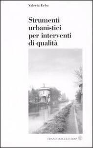 Strumenti urbanistici per interventi di qualità - Valeria Erba - copertina