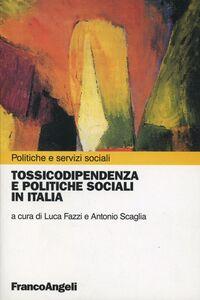 Libro Tossicodipendenza e politiche sociali in Italia