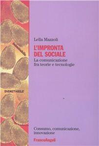 Libro L' impronta del sociale. La comunicazione fra teorie e tecnologie Lella Mazzoli