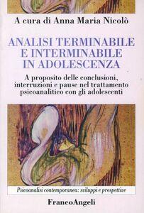 Libro Analisi terminabile e interminabile in adolescenza. A proposito delle conclusioni, interruzioni e pause nel trattamento psicoanalitico con gli adolescenti