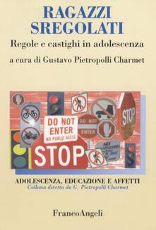 Lpgcsostenible.es Ragazzi sregolati. Regole e castighi in adolescenza Image