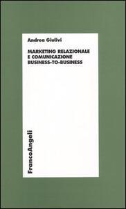 Marketing relazionale e comunicazione business-to-business - Andrea Giulivi - copertina