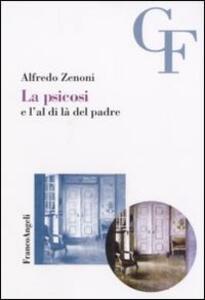 La psicosi e l'al di là del padre - Alfredo Zenoni - copertina