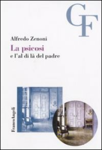 Libro La psicosi e l'al di là del padre Alfredo Zenoni
